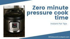 What is a zero minute pressure cooking time? --- Instant Pot Tips Electric Pressure Cooker, Pressure Cooking, Chicken Broth Can, Different Recipes, Cooking Time, Slow Cooking, Food Preparation