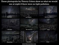 Light pollution Thierry Cohen, Hong Kong, San Francisco, Light Pollution, Dark Skies, Paris, Photos Of The Week, Science And Nature, Image Shows