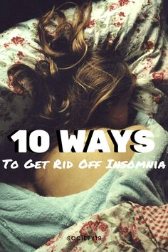 10 Ways To Get Rid Off Insomnia Don T Rush, Sleep Center, Sleep Solutions, Sleep Schedule, Sleep Set, College Hacks, Wash Your Face, Study Tips, Insomnia