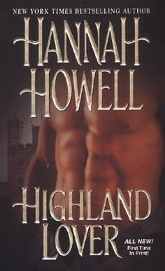 Hannah Howell is another of my favorite authors - I love all of her historical romances!