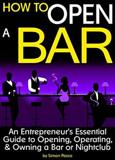 How to Open a Bar: An Entrepreneur's Essential Guide to Opening, Operating, and Owning a Bar or Nightclub ~ ( the Bar Business Plan ) by Simon Pasco http://www.amazon.com/dp/B00W0J9FVO/ref=cm_sw_r_pi_dp_WnpSwb0WBKSMG