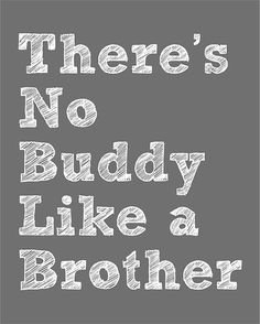 There's No Buddy Like a Brother Printable Wall Art by namcgee