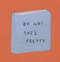 Ah, não ela é bonita!