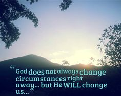 God changes us