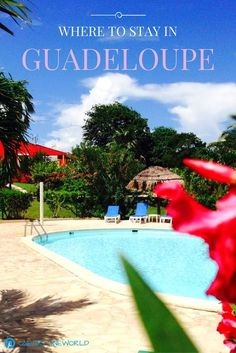 A great list of places to stay in Guadeloupe. Hotels, Bread and Breakfasts, etc. Guadeloupe is a beautiful French island in the Caribbean!
