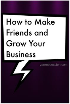How to Make Friends and Grow Your Business. 12 Tips on how to network effectively to grow your business.
