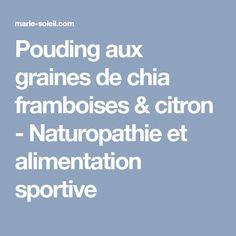 Pouding aux graines de chia framboises & citron - Naturopathie et alimentation sportive