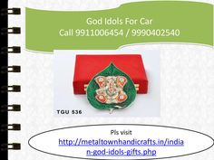 God idols for cars 9911006454, 9990402540 by Metaltown Handicrafts via slideshare