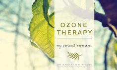 Ozone Therapy...my personal experience.
