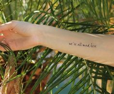 """""""We're all made here,"""" tattoo"""