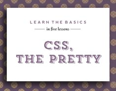 Web Design for Beginners: CSS, the Pretty