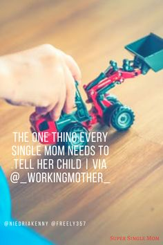 The One Thing Every Single Mom Needs to Tell Her Child | Working Mother workmom.co/pJP9Y8 via @_workingmother_