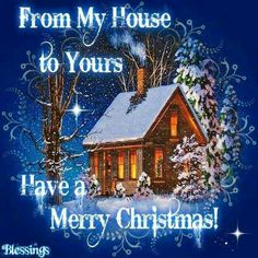 From My House To Yours Merry Christmas christmas xmas merry christmas christmas quotes christmas quote christmas comments Christmas Wishes Quotes, Merry Christmas Pictures, Christmas Blessings, Christmas Messages, Merry Christmas To All, Christmas Scenes, Merry Xmas, Vintage Christmas, Christmas Christmas
