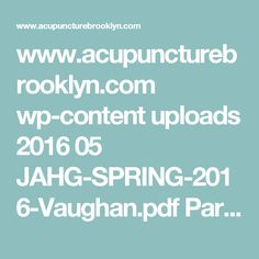 www.acupuncturebrooklyn.com wp-content uploads 2016 05 JAHG-SPRING-2016-Vaughan.pdf    Parkinson's Disease:  Pathophysiology and Herbal  Treatment