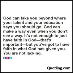 God can take you beyond where your talent and your education says you should go. God can make a way - Joel Osteen Quote