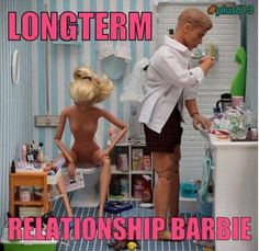 long term relationship barbie | barbie meme peeing ken barbie and ken