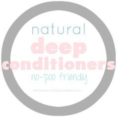 """Natural """"no-'poo"""" friendly deep conditioners (no oils!) For those of us who don't use harsh, chemical-filled shampoos, and thus would have a hard time washing coconut oil out of our hair."""