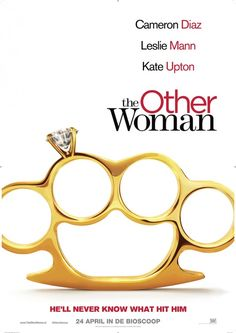 The Other Woman Movie Poster- Hell hath no  fury like a woman scorned  times 3, let the good times roll.