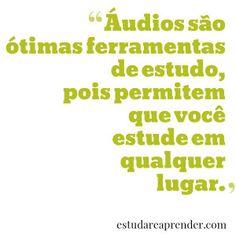 Dica #13: Estudar com áudio aulas é uma ótima maneira de aprender em qualquer lugar