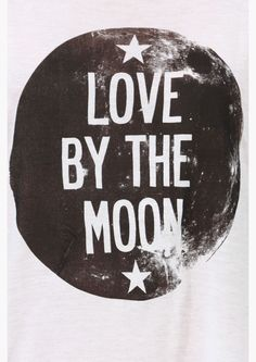 Love By The Moon Tank // wearing words Quotes To Live By, Me Quotes, Beautiful Words, Beautiful Things, Inspire Me, Just Love, Wise Words, Decir No, Quotations