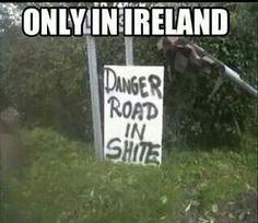 Road sign in Ireland :) Funny Irish Memes, Irish Jokes, Irish American, Adult Humor, Good Times, Candid, Ireland, Haha, Sayings