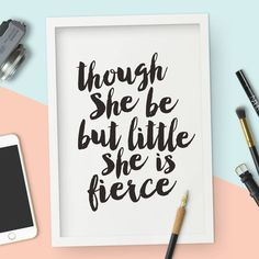 'Though She Be But Little' Typography Print