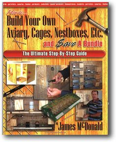 Building your own bird cages, aviary, nest boxes and more. DIY bird owners
