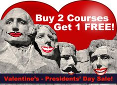 Valentine's and President's Day Sale Buy Two Courses Get One Free - If two really are better than one, than a third for free should really knock your socks off this holiday!