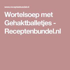 Wortelsoep met Gehaktballetjes - Receptenbundel.nl