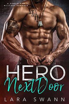 Hero Next Door: A Single Dad Military Romance by Lara Swann https://www.amazon.com/dp/B077JM62W4/ref=cm_sw_r_pi_dp_x_3qeeAb5FZDPY6