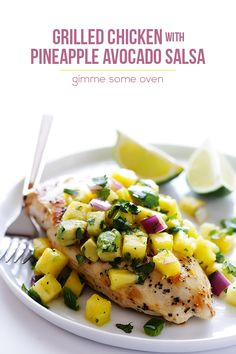 Grilled Chicken with Pineapple Avocado Salsa | Gimme Some Oven