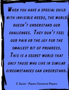 Being the parent of a child with invisible needs can be very isolating.