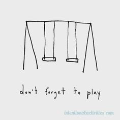 """""""Don't forget to play"""" Wise words in this cute illustration by Marc Johns!"""