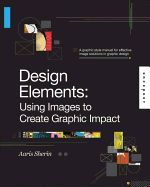 Design Elements, Using Images to Create Graphic Impact: A Graphic Style Manual for Effective Image Solutions in Graphic Design | $35.00 Graphic Design Books, Book Design, All Spark, Creative Outlet, Design Elements, Manual, Creativity, Create, Image