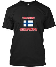 Finnish Grandpa Black T-Shirt Front - This is the perfect gift for someone who loves Finland. Thank you for visiting my page (Related terms: Finnish Grandpa,I Heart Finland,Finland,Finnish,Finland Travel,I Love My Country,Finland Flag, Finla #Finland, #Finlandshirts...)