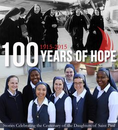 Celebrate 100 Years of Hope with the Daughters of St Paul!