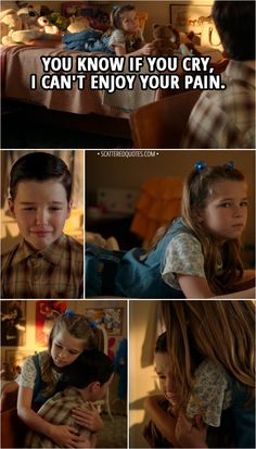 Quote from Young Sheldon │ Missy Cooper (to Sheldon): You know if you cry, I can't enjoy your pain. Big Bang Theory Series, Big Bang Theory Quotes, Big Bang Theory Funny, The Big Band Theory, Cher Horowitz, Sabrina Carpenter, Missy Cooper, Sheldon Cooper Quotes, Serie Friends