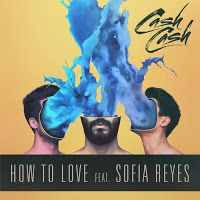 "RADIO   CORAZÓN  MUSICAL  TV: CASH CASH PRESENTAN NUEVO SINGLE ""HOW TO LOVE"" FEA..."