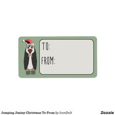 "Jumping Jiminy #Christmas_To-From_Label - Jumpin' Jiminy it's the Christmas Pogo Ping come to announce the name of the intended lucky recipient(s) of whichever gift this to-from label is placed on, along w/the gift-giver's name(s). On a smoke green backdrop, this #cute little #penguin stands at attention w/a great look of anticipation, wearing a cheery red #Santa_Claus_hat, green bowtie, and his ever-present pair of ""spring"" shoes (cast-offs from Santa's old Pogo sticks)."