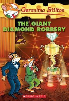 """Read """"Geronimo Stilton The Giant Diamond Robbery"""" by Geronimo Stilton available from Rakuten Kobo. In each Geronimo Stilton book, another funny, cheesy adventure is always right around the corner. Each book is fast-pace. Geronimo Stilton, New Kids Toys, Online Match, Budget Book, Chapter Books, Used Books, Book Series, Funny, Diamond"""