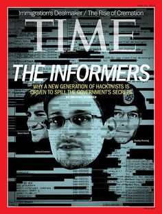 June 24, 2013. The Informers: Why a New Generation of Hacktivists is Driven to Spill the Government's Secrets