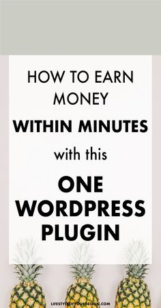 How to make money in minutes with one easy WordPress plugin. A Step by step guide to action today to monetize your blog or website.