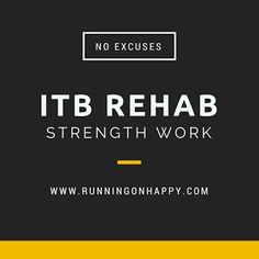 Running on Happy: Iliotibial Band Rehabilitation (or, ITB Rehab!)