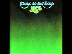Yes - Close to the Edge [Full Song] This is THE SONG of my high school years.  It always pleased me and filled me with hope, and still does.