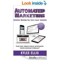 NEW ebook Available Now on Amazon - Automated Marketing: Monetise Your Sales Funnel (Kylee Ellis) http://amzn.to/17yqKQi