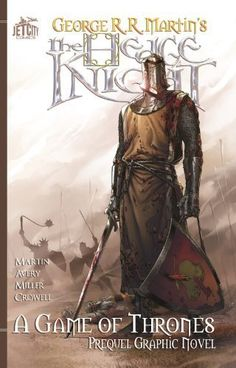 The Hedge Knight: The Graphic Novel by George R. R. Martin, http://www.amazon.com/dp/B00DH07FAS/ref=cm_sw_r_pi_dp_unEzsb0TAB2TA