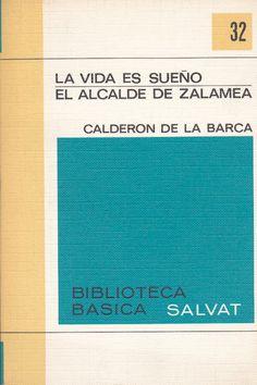 La Vida es Sueño y El Alcalde de Zalamea. Calderon de la Barca. Drama.
