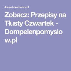 Zobacz: Przepisy na Tłusty Czwartek - Dompelenpomyslow.pl