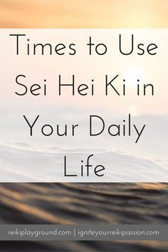 Opportunities to use Sei Hei Ki in your daily life.Use Sei Hei Ki in your daily life, when you… Sei Hei Ki Reiki Symbol SHK