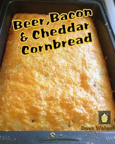 Beer, Bacon and Cheddar Cornbread